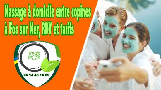 Massage à domicile entre copines à Fos sur Mer, RDV et tarifs;