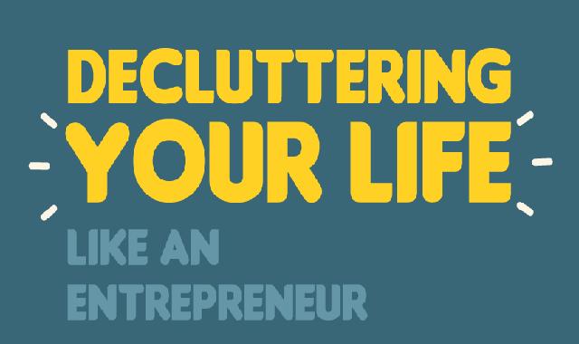 Decluttering Your Life Lke An Entrepreneur
