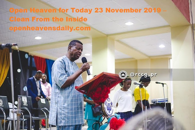 Open Heaven for Today 23 November 2019 – Clean From the Inside