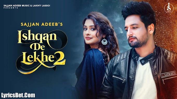 Ishqan De Lekhe 2 Lyrics - Sajjan Adeeb - LyricsBet