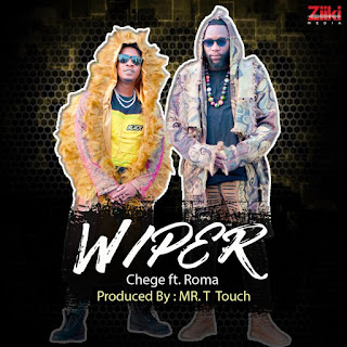 (New Audio) | Chege Ft Roma - Wiper | Mp3 Download (New Song)