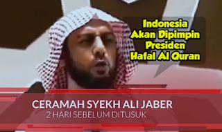 Ceramah Syekh Ali Jaber Sebelum Ditusuk, 'Indonesia Akan Dipimpin Presiden Hafal Al Quran'