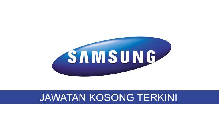 Kekosongan terkini di Samsung Malaysia Electronics (SME) Sdn Bhd