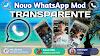Novo WhatsApp Mod Transparente 2021, Veja Como Obte-lo e Configuralo