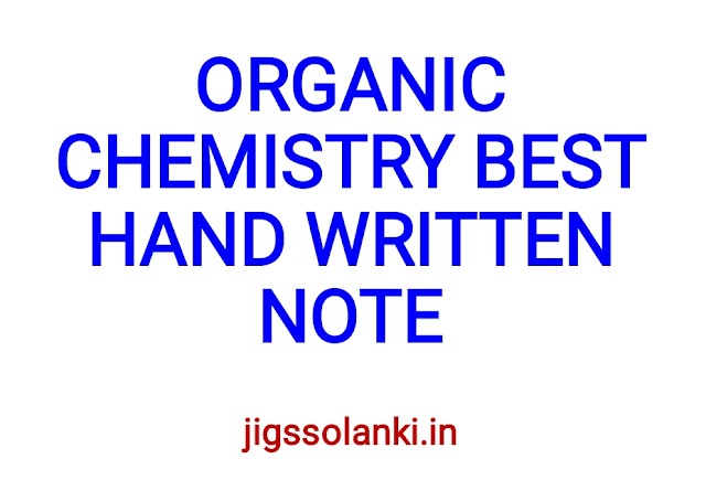 ORGANIC CHEMISTRY BEST HAND WRITTEN NOTE