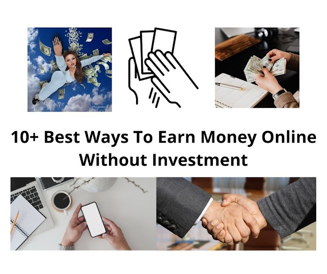 10+ Best Ways To Earn Money Online Without Investment