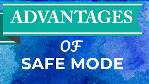 advantages safe mode