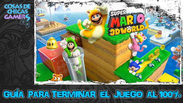 Guía de Super Mario 3D World para completar el juego al 100%
