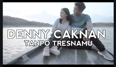 Lagu Terbaru Denny Caknan Tanpo Tresnamu Download Mp3 Plus Lirik