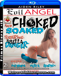 Choked And Soaked Evil Angel WEB-DL 540p Torrent Download (2016)