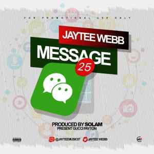 [Music] Jaytee Webb – Message (prod by Solam)