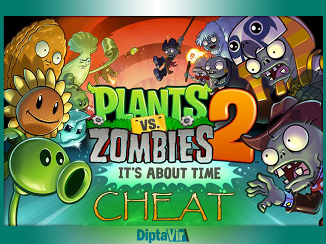 Cara Mudah Cheat Plant Vs Zombies 2 di Android