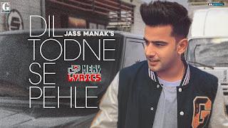 Dil Todne Se Pehle By Jass Manak - Lyrics