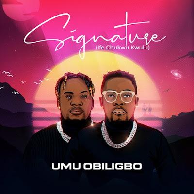 Umu Obiligbo – Signature (Ife Chukwu Kwulu) Zip File Download