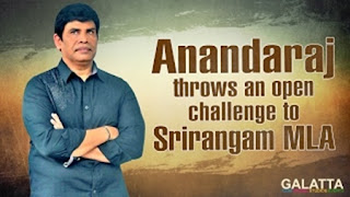 Anandaraj throws an open challenge to Srirangam MLA