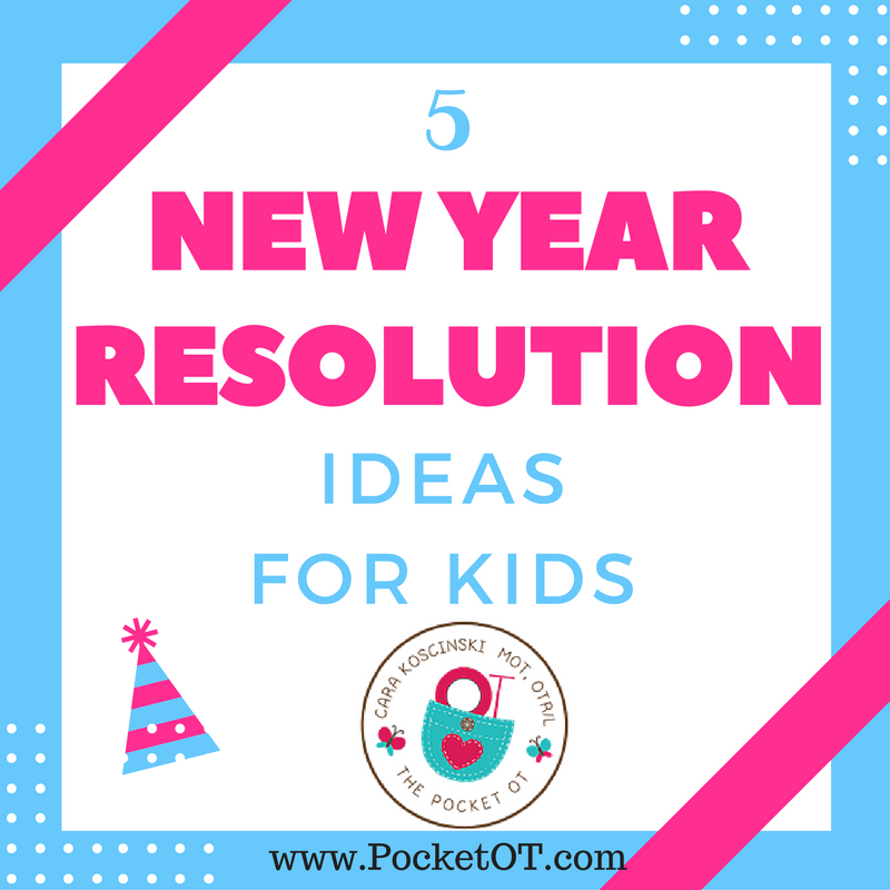 5 New Year Resolution Ideas for Kids - PocketOT
