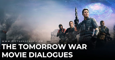 The Tomorrow War Movie Dialogues