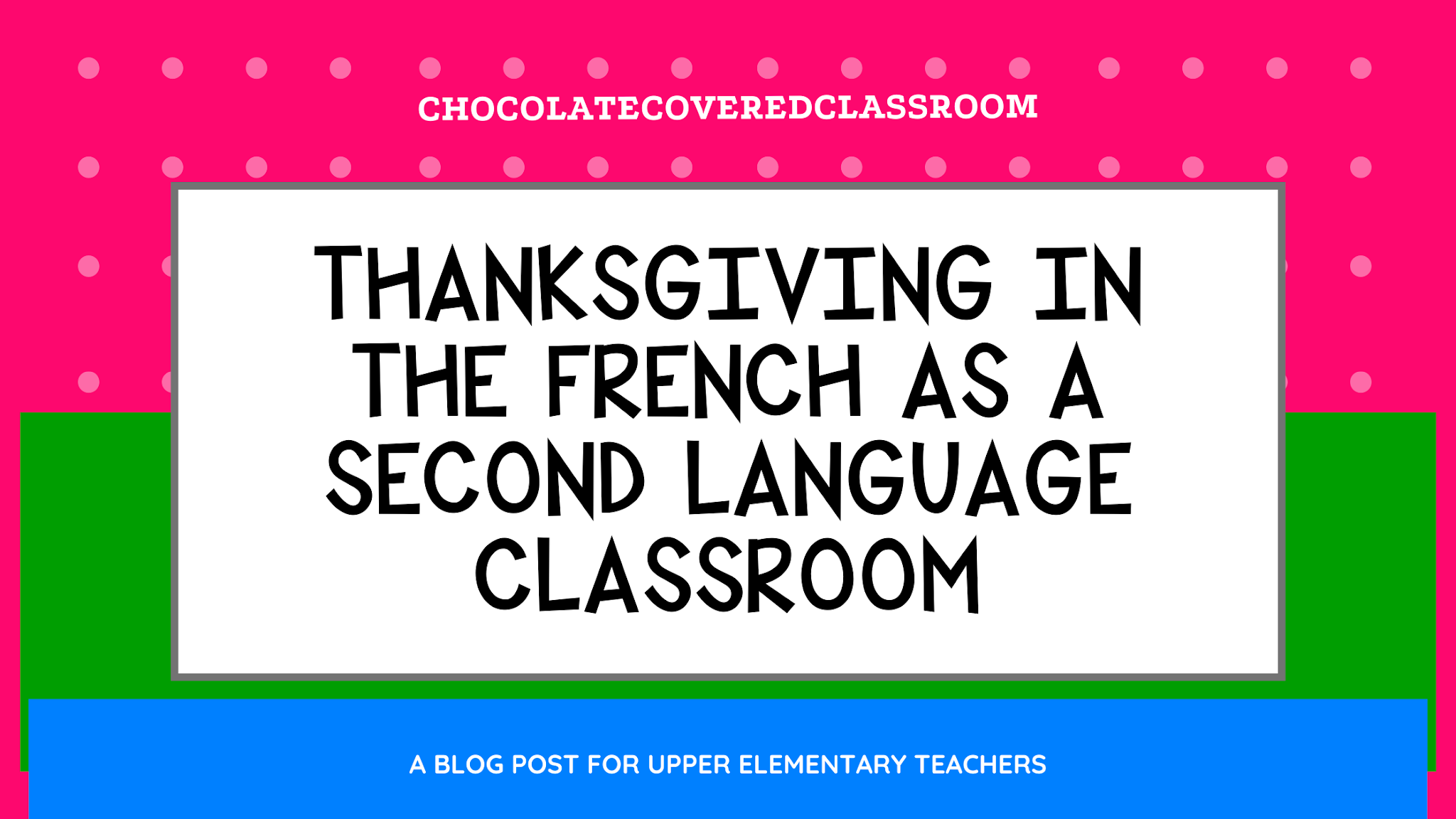 Thanksgiving in the french as a second language fsl classroom l'action de grace