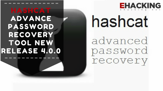 Hashcat Advance Password Recovery Tool New Release 4 0 0 - Hacking