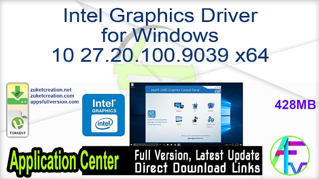 Intel Graphics Driver for Windows 10 27.20.100.9039 x64