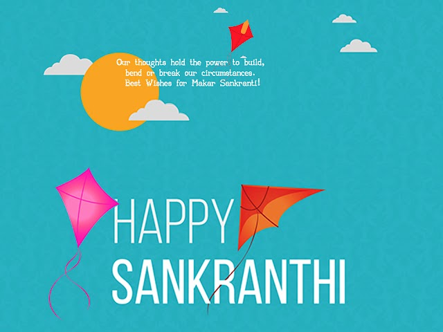 2019 Our thoughts hold the power to build.. Best Wishes for Makar Sankranti!