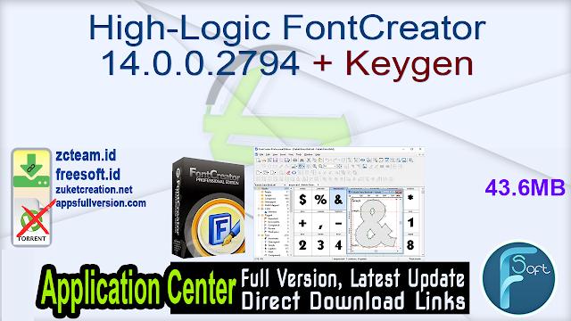 High-Logic FontCreator 14.0.0.2794 + Keygen_ ZcTeam.id