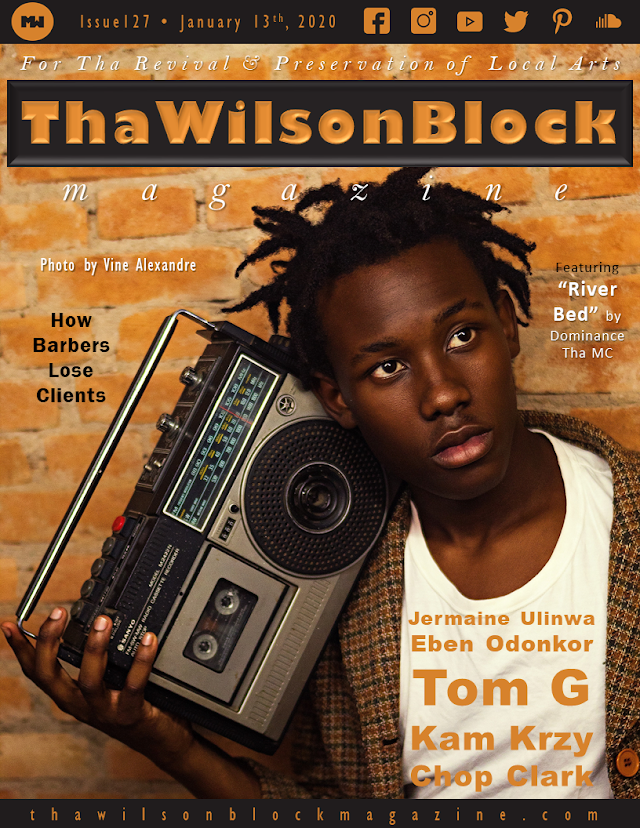 ThaWilsonBlock Magazine Issue127 feat. River Bed by Dominance Tha MC (1.6.20 - 1.13.20)