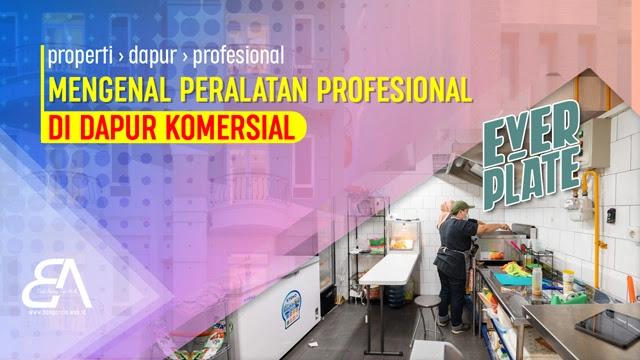 Mengenal Berbagai Peralatan Profesional di Dapur Komersial