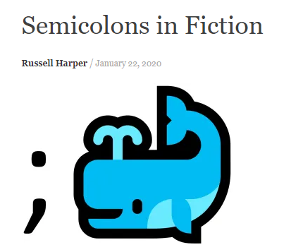 Semicolons article by editor Russell Harper of the Chicago Manual of Style. The picture is of a spouting cartoon whale preceded in line by a semicolon.