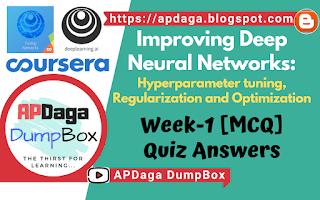 Improving Deep Neural Networks Week-1 (MCQ)