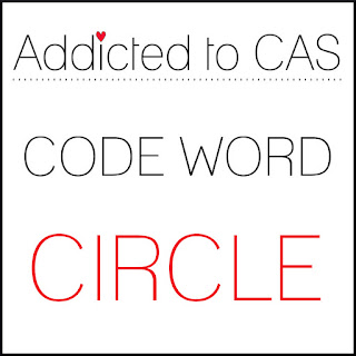 http://addictedtocas.blogspot.com/2020/03/challenge-180-circle.html