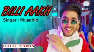 Billi Aakh Lyrics – Musahib | New Punjabi Song