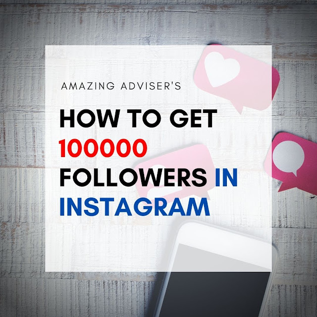 how to 100000 followers on instagram