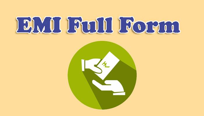 EMI Full Form in Hindi - ई.एम.आई क्या है?