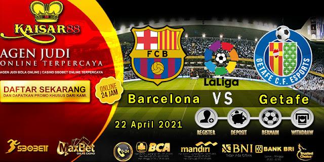 Prediksi Bola Terpercaya Liga Spanyol Barcelona vs Getafe 23 April 2021