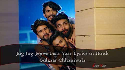 Jug-Jug-Jeeve-Tera-Yaar-Lyrics-in-Hindi-Gulzaar-Chhaniwala