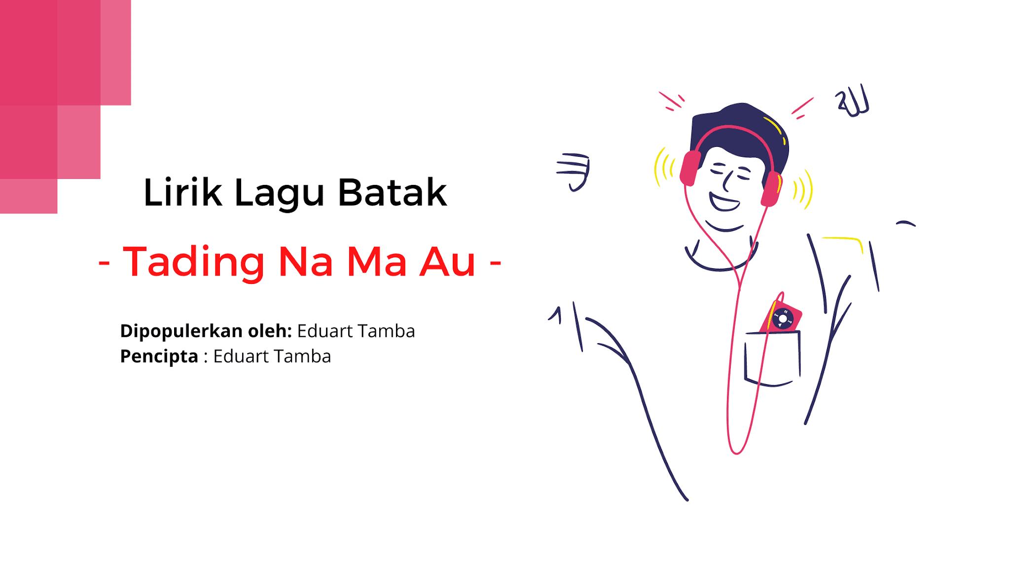 Lirik Lagu Batak [ Tading Na ma Au ] Eduart Tamba ft. Nirwana Trio