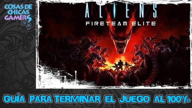 Guía de Aliens Fireteam Elite para completar el juego al 100%