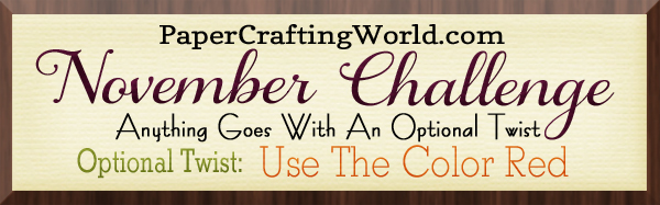 http://papercraftingworld.blogspot.mx/2015/11/november-challenge.html