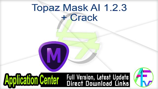 Topaz Mask AI 1.2.3 + Crack
