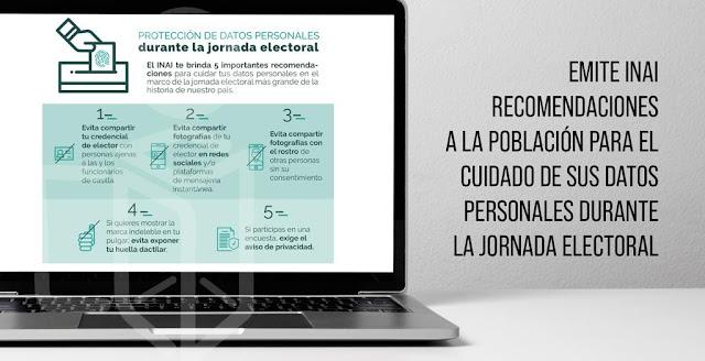 Emite INAI recomendaciones para cuidar los datos personales durante la jornada electoral
