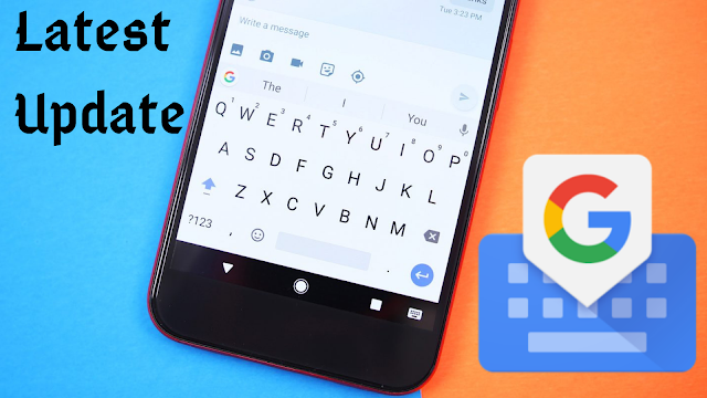 Google Keyboard For Android Latest Update Features