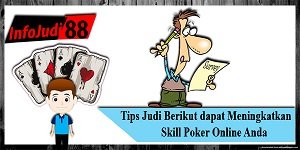 Meningkatkan Skill Poker Online Anda