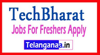 TechBharat Recruitment 2017 Jobs For Freshers Apply