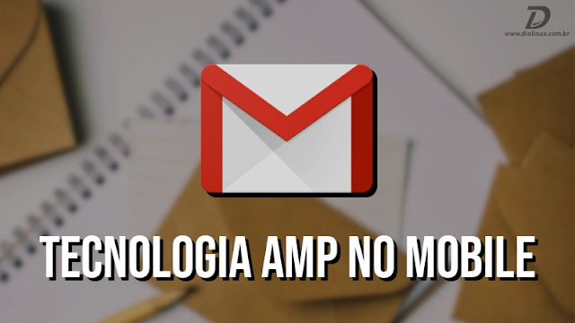 app-do-gmail-no-android-e-ios-agora-suporta-a-tecnologia-amp