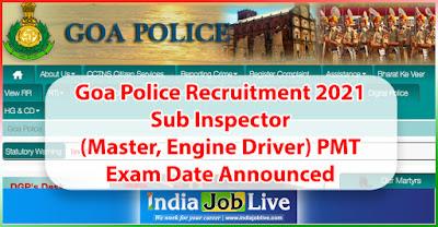 goa-police-recruitment-2021-sub-inspector-master-engine-driver-pmt-exam-date-announced-indiajoblive.com