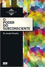 O PODER DO SUBCONSCIENTE PDF Joseph Murphy download