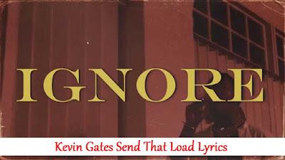 Kevin Gates Send That Load Lyrics