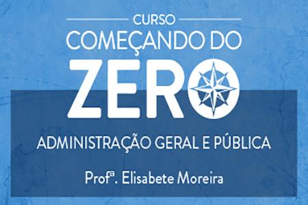 Curso de Administração Geral e Pública Começando do Zero Curso de Administração Geral e Pública Começando do Zero 3728tt 2B 25282 2529