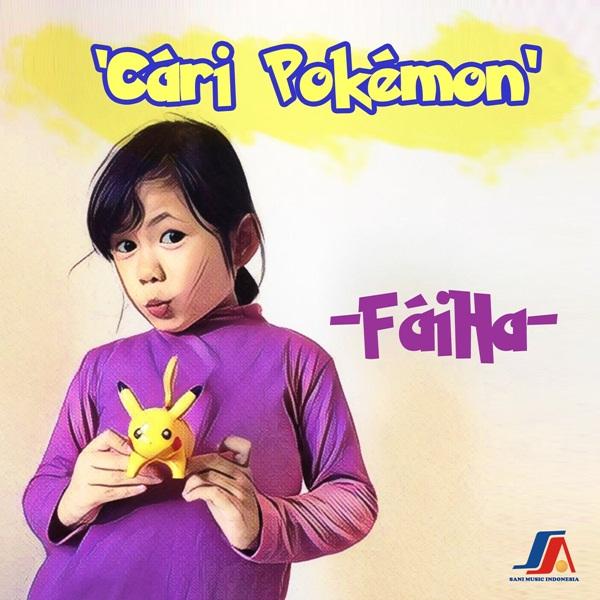Lirik Lagu Faiha - Cari Pokemon